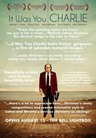 IT WAS YOU CHARLIE, Canadian poster, Michael D. Cohen, 2013. ©108 Media